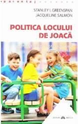 Politica locului de joaca - Stanley I. Greenspan Jacqueline Salmon