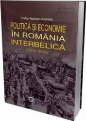 Politica si economie in Romania interbelica 1928-1938 - Cristian Alexandru Boghian