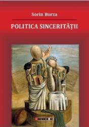 Politica Sinceritatii - Sorin Borza