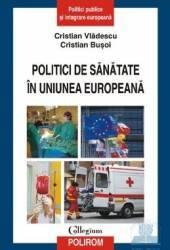 Politici de sanatate in Uniunea Europeana - Cristian Vladescu Cristian Busoi Carti