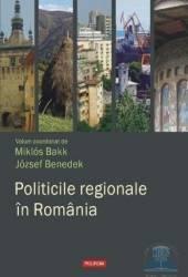Politicile Regionale In Romania - Miklos Bakk Jozsef Benedek