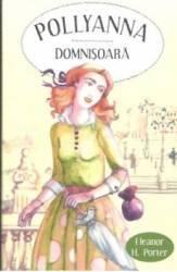 Pollyanna Domnisoara - Eleanor H. Porter