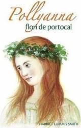 Pollyanna flori de portocal - Harriet Lummis Smith