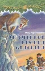 Portalul Magic 7 Vrajitorul Din Era Glaciara - Mary Pope Osborne