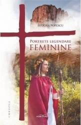 Portrete legendare feminine - Isidora Popescu Carti