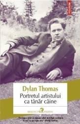 Portretul artistului ca tanar caine - Dylan Thomas
