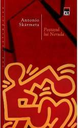 Postasul lui Neruda - Antonio Skarmeta Carti