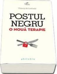 Postul negru o noua terapie - Thierry de Lestrade Carti