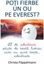 Poti fierbe un ou pe Everest - Christa Poppelmann