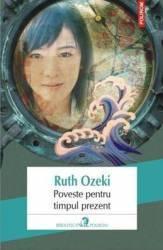 Poveste pentru timpul prezent - Ruth Ozeki