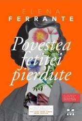 Povestea fetitei pierdute - Elena Ferrante Carti