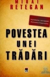 Povestea unei tradari - Mihai Retegan Carti