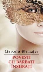 Povesti cu barbati insurati - Marcelo Birmajer Carti