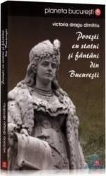 Povesti cu statui si fantani din Bucuresti - Victoria Dragu Dimitriu
