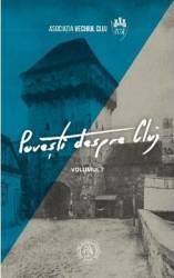 Povesti despre Cluj vol.1 - Vladimir-Alexandru Bogosavlievici Tiberiu Farcas