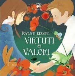 Povesti despre virtuti si valori - Jacopo Olivieri Patrizia Manfroi