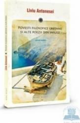 Povesti filosofice cretane si alte poezii din insule - Liviu Antonesei