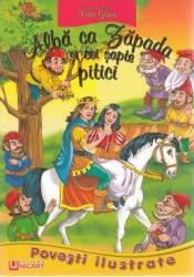 Povesti ilustrate - Alba ca Zapada si cei sapte pitici - Fratii Grimm