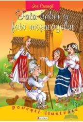 Povesti ilustrate - Fata babei si fata mosneagului - Ion Creanga