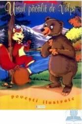 Povesti ilustrate - Ursul pacalit de vulpe