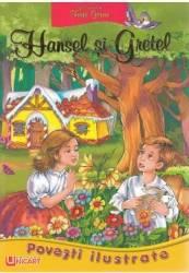 Povesti ilustrate. Hansel si Gretel