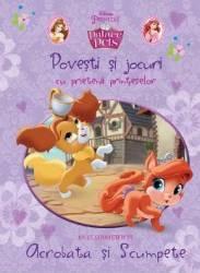 Palace pets - Povesti si jocuri cu prietenii printeselor - Sa le cunoastem pe Acrobata si Scumpete