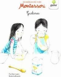 Povestioarele mele Montessori Gustarea - Eve Herrmann