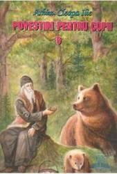 Povestiri pentru copii 6 - Cleopa Ilie