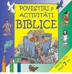 Povestiri si activitati biblice 7 ani+ Carti