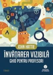 Invatarea vizibila. Ghid pentru profesori - John Hattie
