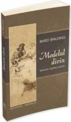 Modelul divin - Baird Spalding Carti