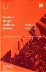 Predica despre caderea Romei - Jerome Ferrari