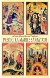 Predici la marile sarbatori - Hierotheos Vlachos