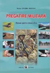Pregatire militara Clasa 10. Manual - Maior Ovidiu Plopan