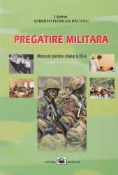 Pregatire militara Clasa 9. Manual - Capitan Alberto Florian Bacanu