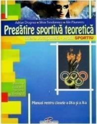 Pregatire sportiva teoretica cls 9 si 10 - Adrian Dragnea Carti