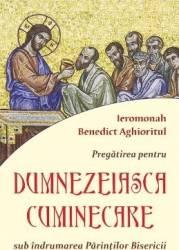 Pregatirea pentru Dumnezeiasca cuminicare - Ieromonah Benedict Aghioritul