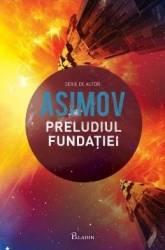 Preludiul fundatiei - Asimov Carti