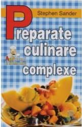 Preparate culinare complexe - Stephen Sander Carti