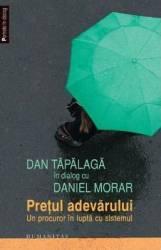 Pretul adevarului - Dan Tapalaga in dialog cu Daniel Morar