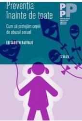 Preventia inainte de toate - Elisabeth Raffauf