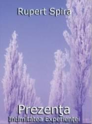 Prezenta Intimitatea Experientei vol.2 - Rupert Spira