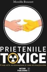 Prieteniile toxice - Mireille Bourret Carti