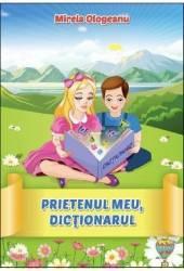 Prietenul meu dictionarul - Mirela Ologeanu