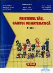 Prietenul tau caietul de matematica cls 1 - Mihaela Singer Rodica Vasiliu Carti