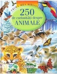 Prima mea biblioteca - 250 de curiozitati despre animale Carti