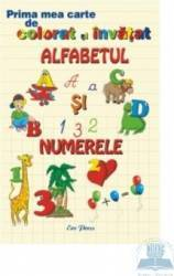 Prima mea carte de colorat si invatat alfabetul si numerele