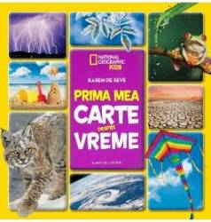 Prima mea carte despre vreme National Geographic Kids - Karen de Seve