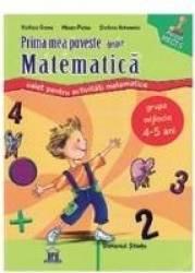 Prima mea poveste despre matematica nivel 1 4-5 ani - Filofteia Grama Carti