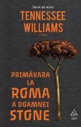 Primavara la Roma a doamnei Stone - Tennessee Williams Carti